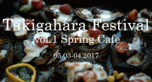 Takigahara Festival vol.01|05/03 & 05/04